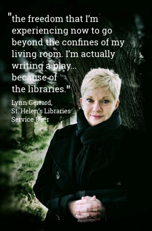 Lynn Gerard portrait and quote: the freedom that I'm experiencing now to go beyond the confines of my living room. I'm actually writing a play.... because of libraries""