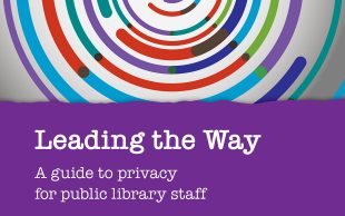 Photo of the front cover of Leading the Way: a guide to data privacy for library staff