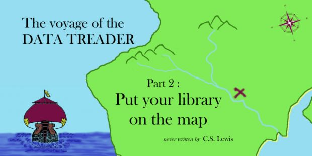 A graphic of a ship sailing around an unidentified landmass with the slogan: The Voyage of the Data Treader part 2: put your library on the map: never written by C S Lewis