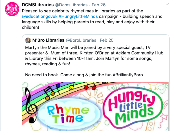 Screenshot of twitter post from DCMS Libraries which reads: Pleased to see celebrity rhyme times in libraries as part of #education govuk #Hungry Little Minds campaign - building speech and language skills by helping parents to read, play and enjoy with their children!